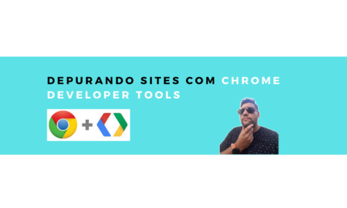 Depurando sites com Chrome Developer Tools